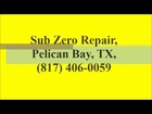 Sub Zero Repair, Pelican Bay, TX, (817) 406-0059