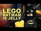 Lego Batman Is Jelly