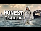 Honest Trailers - Interstellar