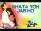 Khata Toh Jab Ho - Dil Ka Kya Kasoor | Divya Bharti & Prithvi | Alka Yagnik & Kumar Sanu