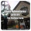 Ghost Adventures S09E09 - Fox Hollow Farm
